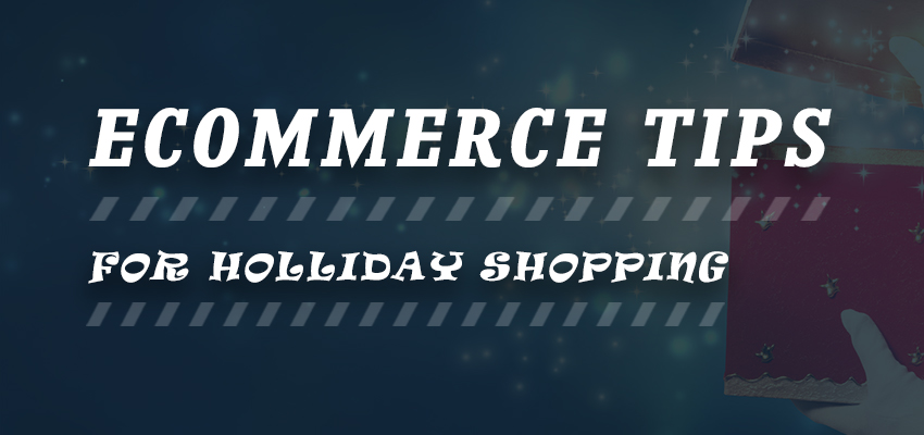 Ecommerce Tips Holliday Shopping