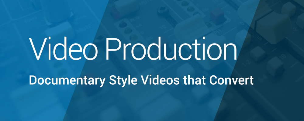Documentary Style Video Production